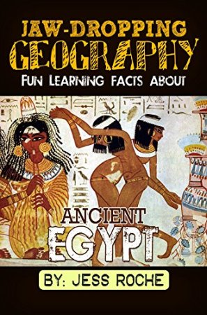Jaw-Dropping Geography: Ancient Egypt