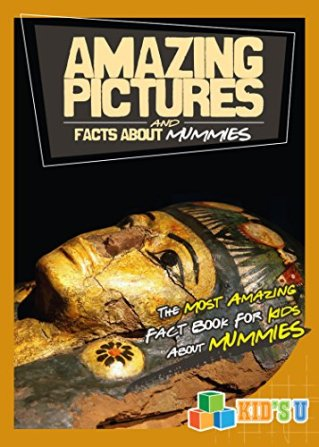 Amazing Pictures and Facts About Mummies