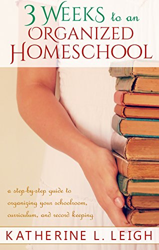 3 Weeks to an Organized Homeschool