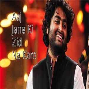 Aaj Jaane Ki Zid Na Karo Free Karaoke