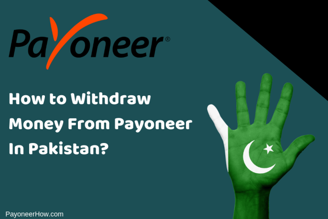 How to Withdraw Money From Payoneer In Pakistan