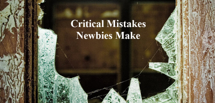Critical Mistakes Newbies Make