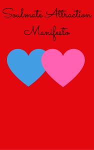 Soulmate attraction manifesto