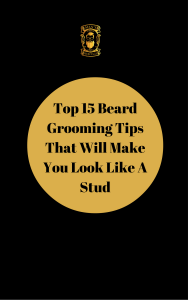 Top 15 Beard Grooming Tips That Will make you Look Like A Stud.