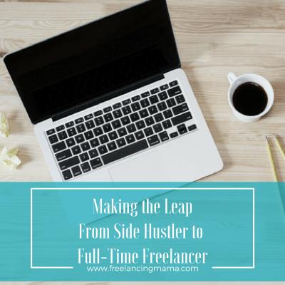 Making the Leap from Side Hustler to Full-Time Freelancer