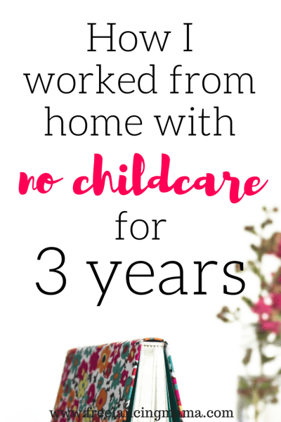 How to Work From Home With No Childcare