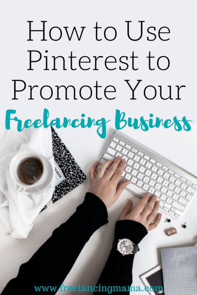 How to Use Pinterest to Promote Your Freelancing Business