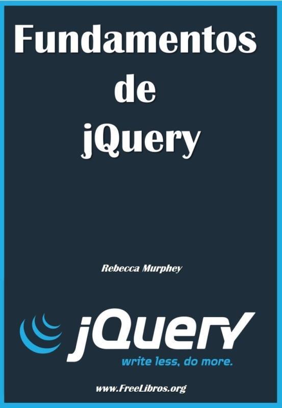 Fundamentos de jQuery – Rebecca Murphey