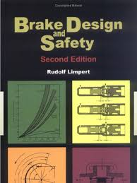 Brake Design and Safety PDF, Brake Design and Safety, Brake Design and Safety book, brake design and safety by rudolf limpert