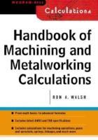Handbook of Machining and Metal Working Calculations PDF