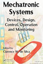 Mechatronics Books Free Download PDF, mechatronic systems devices design control operation and monitoring mechatronic systems devices design control operation and monitoring pdf