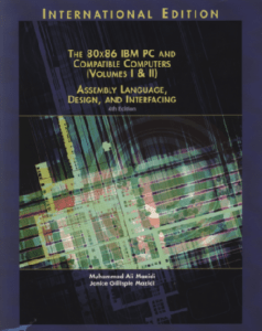 The 8086 IBM PC and Compatible Computers Assembly Language Design and Interfacing
