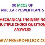 Nuclear Power Plants – Mechanical Engineering Multiple choice Questions Answers
