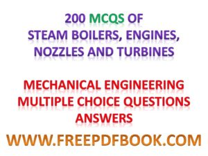 Steam Boilers Engines Nozzles and Turbines, Steam Boilers objective, Nozzles objective, gas turbines objective questions, Nozzles and Turbines Mechanical Engineering Multiple choice Questions Answers,Steam Boilers Engines Nozzles and Turbines Mechanical Engineering Multiple choice Questions Answers