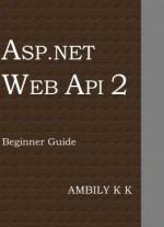 Asp.net Web Api 2: Beginner Guide