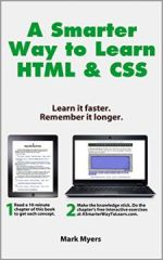 A Smarter Way to Learn HTML & CSS: Learn it faster. Remember it longer