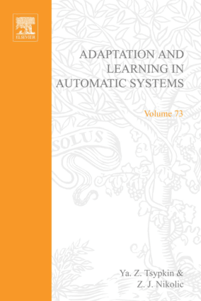 Adaptation and Learning in Automatic Systems Ya.Z. Tsypkin Eds