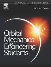 Orbital Mechanics for Engineering Students by howard curtis