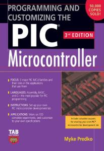 programming and customizing the pic microcontroller 3rd edition,programming and customizing the pic microcontroller 3rd edition pdf,programming and customizing the pic microcontroller by myke predko 3rd edition pdf