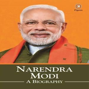 Narendra Modi A Biography