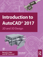 Introduction to AutoCAD 2017 2D and 3D Design