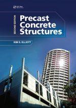 Precast Concrete Structures By Kim S. Elliott