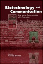 Biotechnology and Communication The Meta-Technologies of Information – Sandra Braman