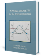 Physical Chemistry for the Chemical Sciences by Raymond Chang and W. Thoman