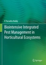 Biointensive Integrated Pest Management in Horticultural Ecosystems by Parvatha Reddy