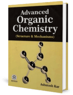 Advanced Organic Chemistry Structure and Mechanisms by Ashutosh Kar
