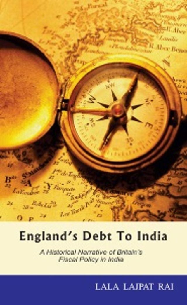 England's Debt to India by Lala Lajpat Rai, england's debt to india dadabhai naoroji,england's debt to india dadabhai,england's debt to india paper,england debt to india 1867,england debt to india book,uk debt to india,uk debt to east india trading company,लाला लाजपत राय england's debt to india,england debt to india,england's debt to india newspaper, England's Debt to India by Lala Lajpat Rai