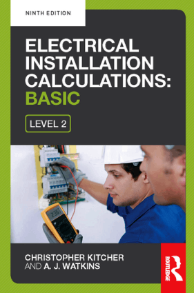 Electrical installation calculations: Basic by A.J. Watkins and Chris Kitcher