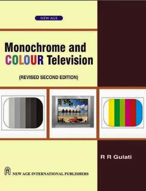 Monochrome and Colour Television by R R Gulati