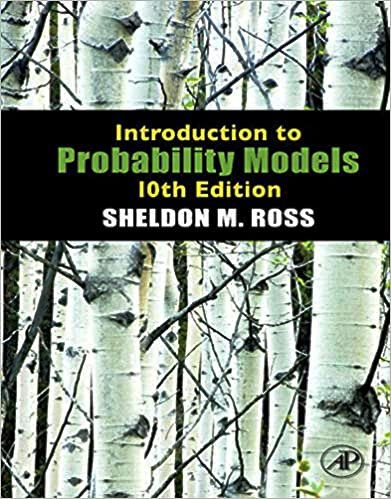 Solution manual of Introduction to Probability Models by Sheldon M. Ross