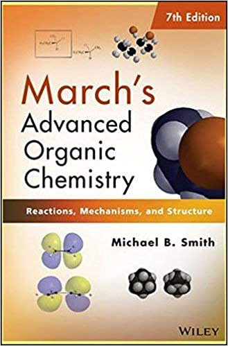 March's Advanced Organic Chemistry by Michael B. Smith, advanced organic chemistry smith pdf,smith march. advanced organic chemistry 6th ed. (501-502),smith march's advanced organic chemistry,organic chemistry janice smith 3rd edition,advanced organic chemistry textbook