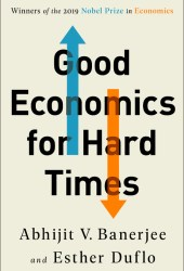 Good Economics for Hard Times : Better Answers to Our Biggest Problems Book Pdf Free Download