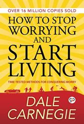 How To Stop Worrying And Start Living Free Download. Best Self-Help And Personal Development Book.