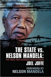 The State vs. Nelson Mandela: The Trial That Changed South Africa Free Download. Best Book For Strugle.