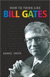 How to Think Like Bill Gates Book Pdf Free Download