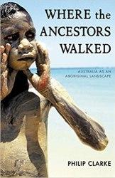 Where the Ancestors Walked: Australia as an Aboriginal Landscape book pdf free download