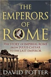 Emperors of Rome: The Story of Imperial Rome from Julius Caesar to the Last Emperor book pdf free download
