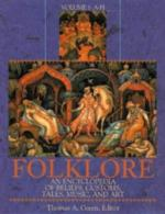 Folklore: An Encyclopedia of Beliefs, Customs, Tales, Music and Art book pdf free download