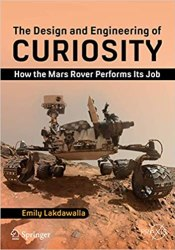 The Design and Engineering of Curiosity: How the Mars Rover Performs Its Job book pdf free download