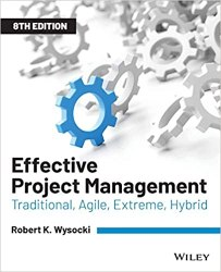 Effective Project Management: Traditional, Agile, Extreme, Hybrid book pdf free download