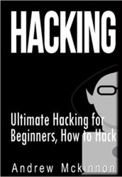 Hacking: Ultimate Hacking for Beginners, How to Hack Book Pdf Free Download