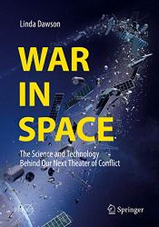 War in Space: The Science and Technology Behind Our Next Theater of Conflict Book pdf free download