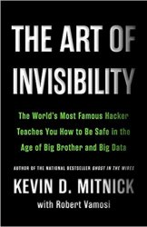 The Art of Invisibility: The World's Most Famous Hacker Teaches You How to Be Safe in the Age of Big Brother and Big Data book pdf free download