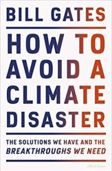 How to Avoid a Climate Disaster: The Solutions We Have and the Breakthroughs We Need book pdf free download