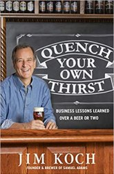Quench Your Own Thirst: Business Lessons Learned Over a Beer or Two book pdf free download