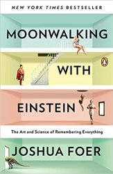 Moonwalking with Einstein: The Art and Science of Remembering Everything book pdf free download